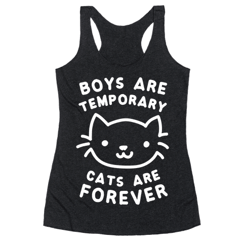 Boys Are Temporary Cats Are Forever Racerback Tank Top