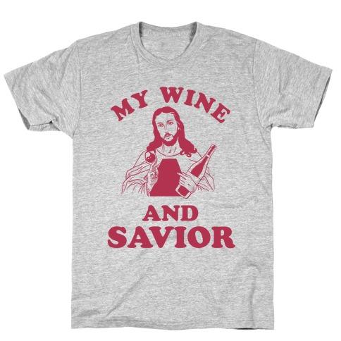 My Wine and Savior T-Shirt