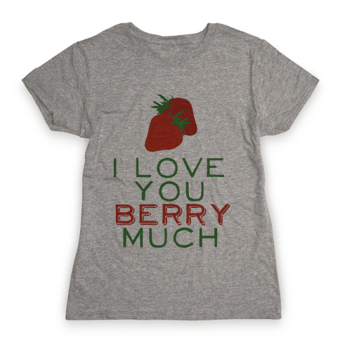 Berry Much Womens T-Shirt
