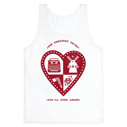 The Greatest Thing You'll Ever Learn Tank Top