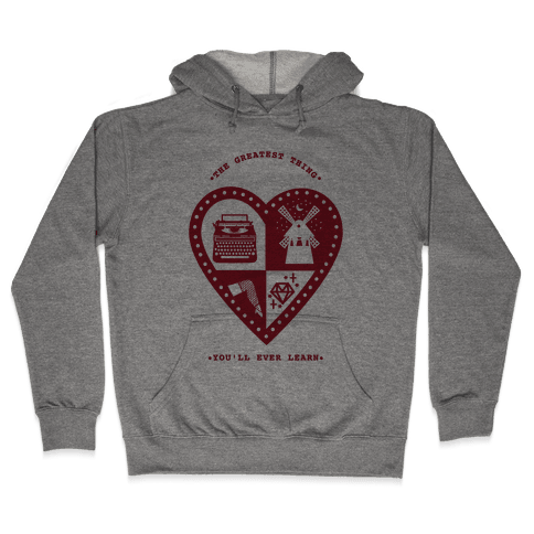 The Greatest Thing You'll Ever Learn Hooded Sweatshirt
