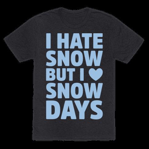 I Hate Snow But I Love Snow Days