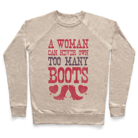 No Such Thing As Too Many Boots Pullover