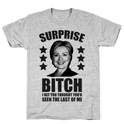 Surprise Bitch Mens T-Shirt