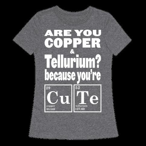 Are You Copper and Tellurium? (Slim Fit)