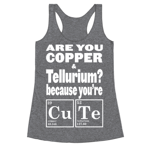 Are You Copper and Tellurium? (Slim Fit) Racerback Tank Top