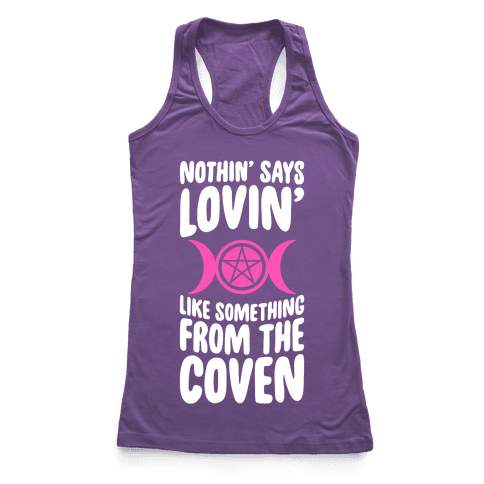 Nothin' Says Lovin' Like Something From The Coven Racerback Tank Top