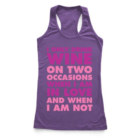 I Only Drink On Two Occasions (Wine) Racerback Tank Top