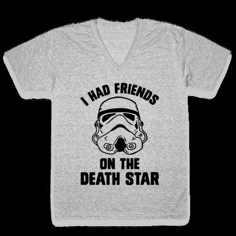 I Had Friends On The Death Star V-Neck Tee Shirt