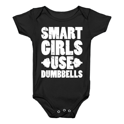 Smart Girls Use Dumbbells Baby Onesy