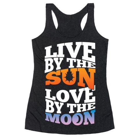 Live By The Sun, Love By The Moon Racerback Tank Top