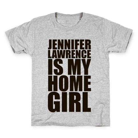 Jennifer Lawrence Is My Home Girl Kids T-Shirt