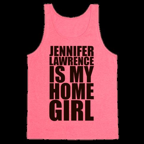 Jennifer Lawrence Is My Home Girl Tank Top