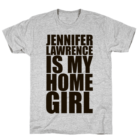 Jennifer Lawrence Is My Home Girl Mens T-Shirt