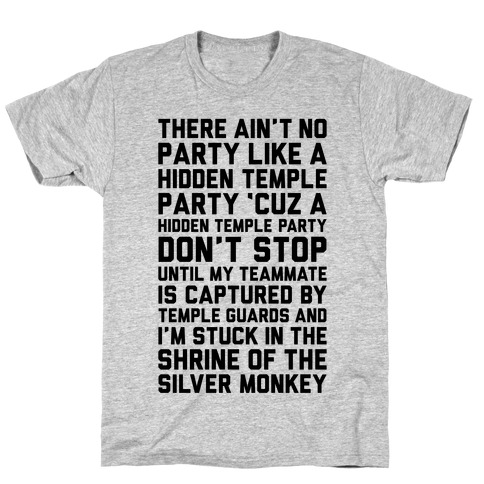 Ain't No Party Like A Hidden Temple Party T-Shirt