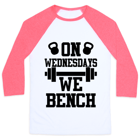 On Wednesdays We Bench Baseball Tee
