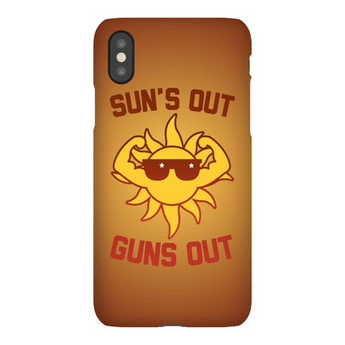 Sun's Out Guns Out Phone Case