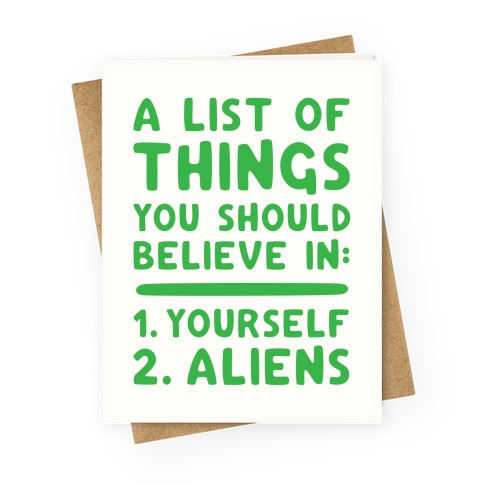 A List Of Things You Should Believe In Greeting Card