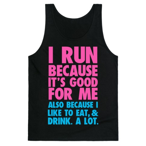 Why I Run Tank Top