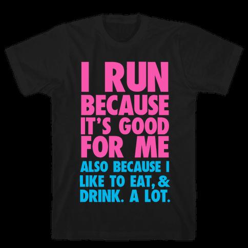 Why I Run Mens T-Shirt
