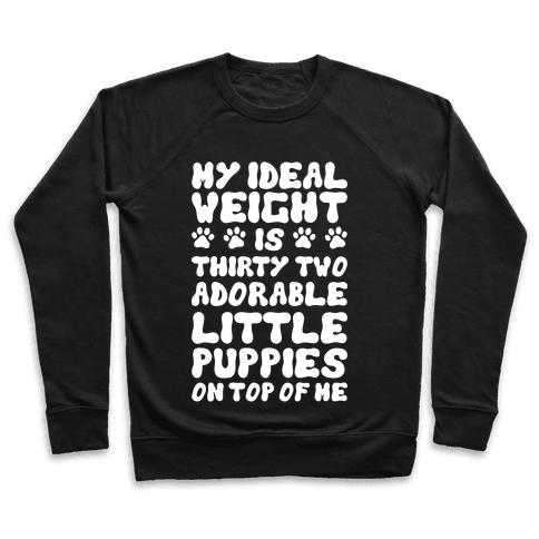 Ideal Weight (Puppies) Pullover