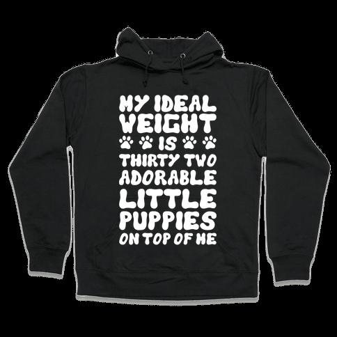 Ideal Weight (Puppies) Hooded Sweatshirt