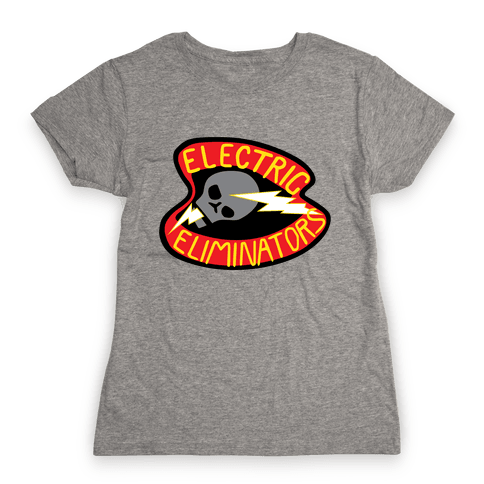 The Electric Eliminators Womens T-Shirt