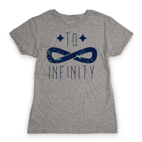 To Infinity and Beyond (half 1) Womens T-Shirt