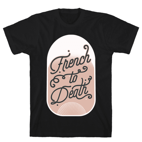French to Death Mens T-Shirt