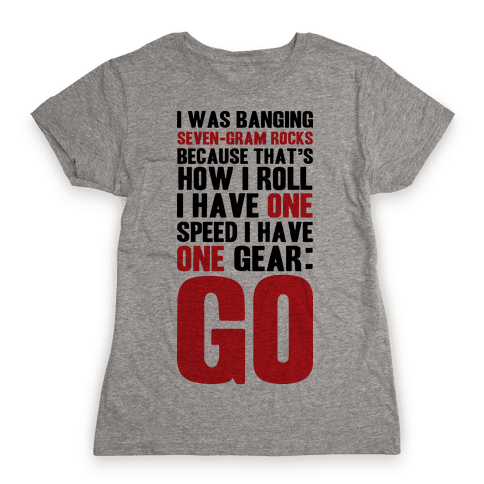 Only One Gear Womens T-Shirt