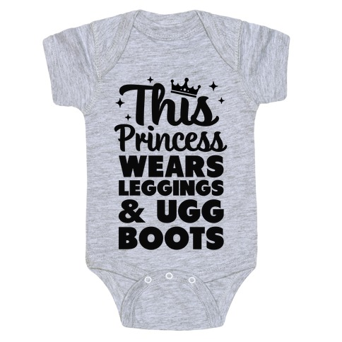 This Princess Wears Leggings & Ugg Boots Baby Onesy