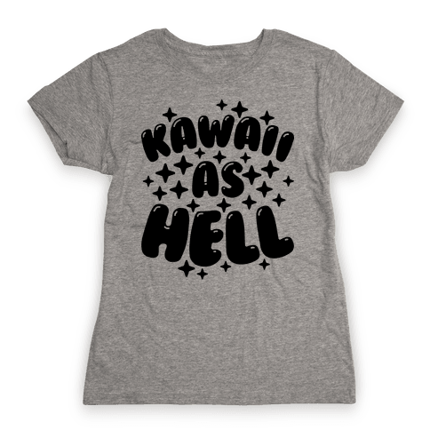 Kawaii As Hell Womens T-Shirt