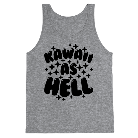 Kawaii As Hell Tank Top