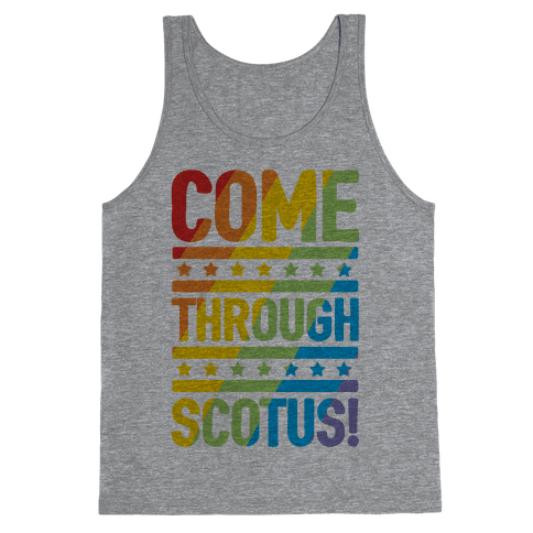Come Through Scotus Tank Top