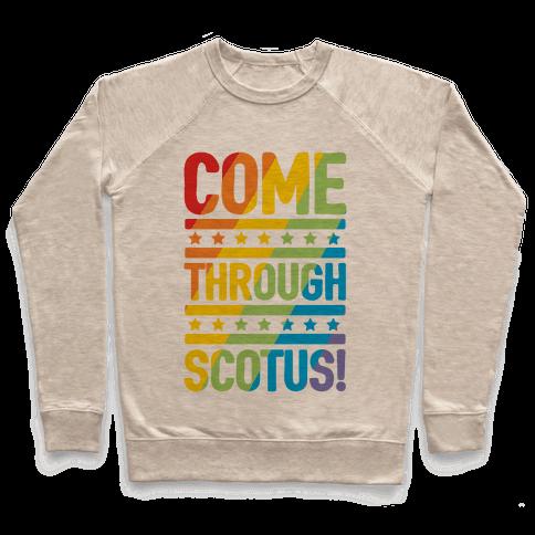 Come Through Scotus Pullover