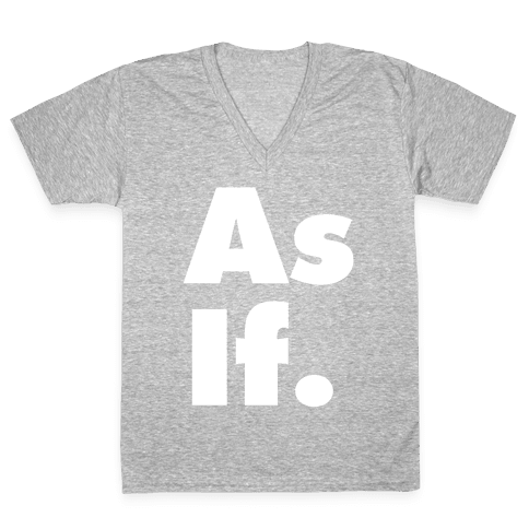 As If. V-Neck Tee Shirt