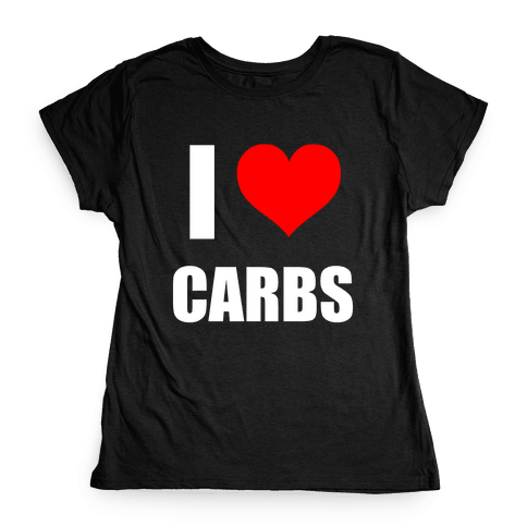 I Heart Carbs Womens T-Shirt