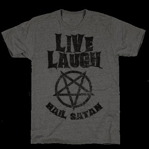 Live Laugh Hail Satan Mens T-Shirt