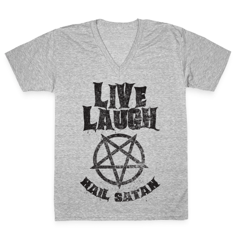 Live Laugh Hail Satan V-Neck Tee Shirt