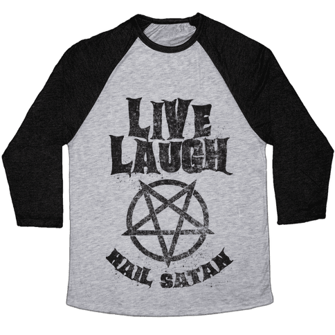Live Laugh Hail Satan Baseball Tee
