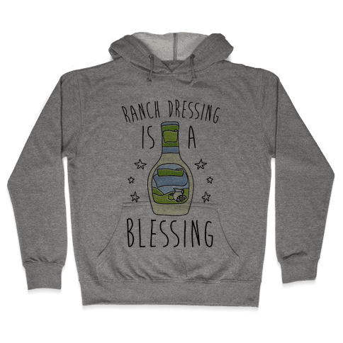 Ranch Dressing Is A Blessing Hooded Sweatshirt
