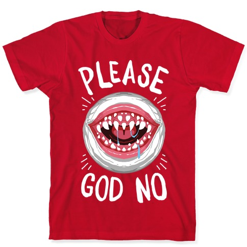 Please God No T-Shirt