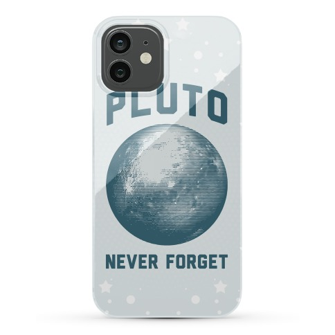 Pluto Never Forget Phone Case