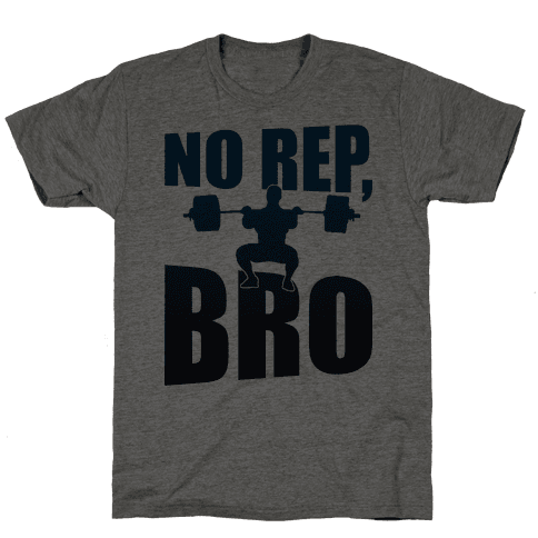 No Rep, Bro (Crossfit)
