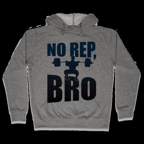 No Rep, Bro (Crossfit) Hooded Sweatshirt