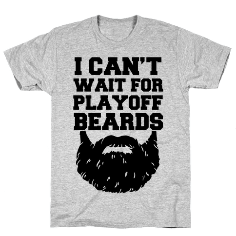 I Can't Wait For Playoff Beards Mens T-Shirt