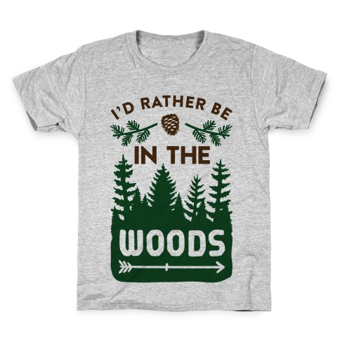 I'd Rather Be In The Woods Kids T-Shirt