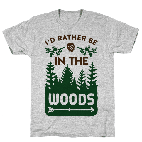 I'd Rather Be In The Woods Mens T-Shirt