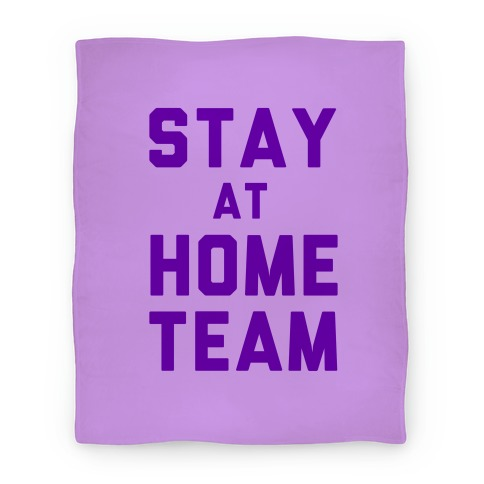 Stay At Home Team Blanket