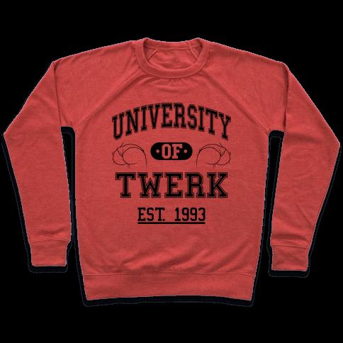 University Of Twerk Pullover